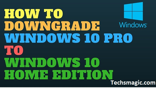 Downgrade windows pro to home