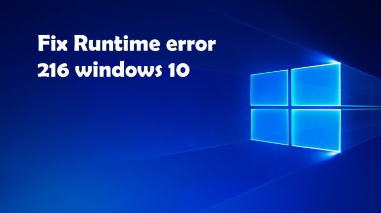 Fix Runtime error 216 windows 10
