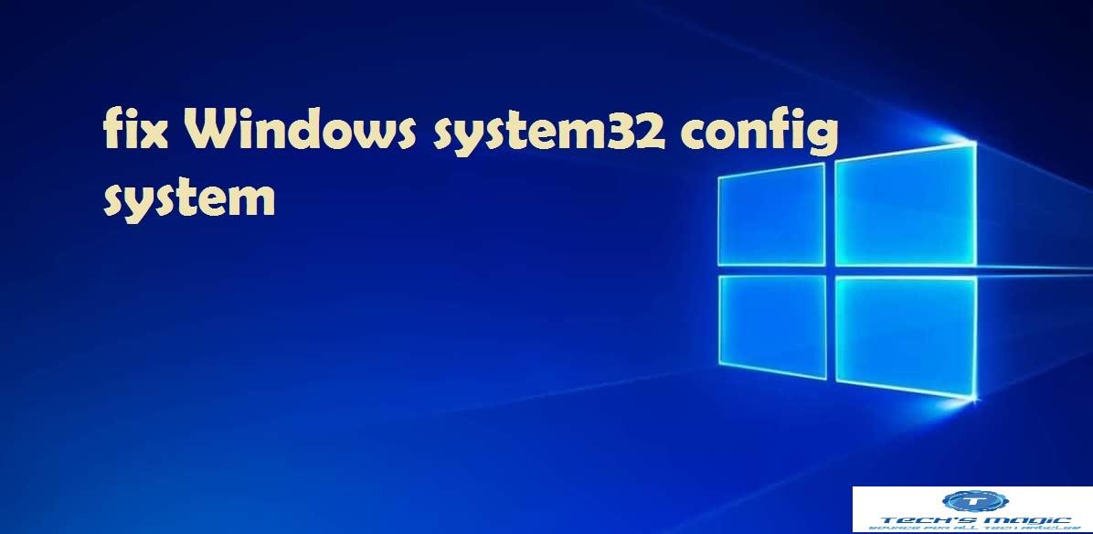 Windows system32 config system missing or corrupt fix Windows 10