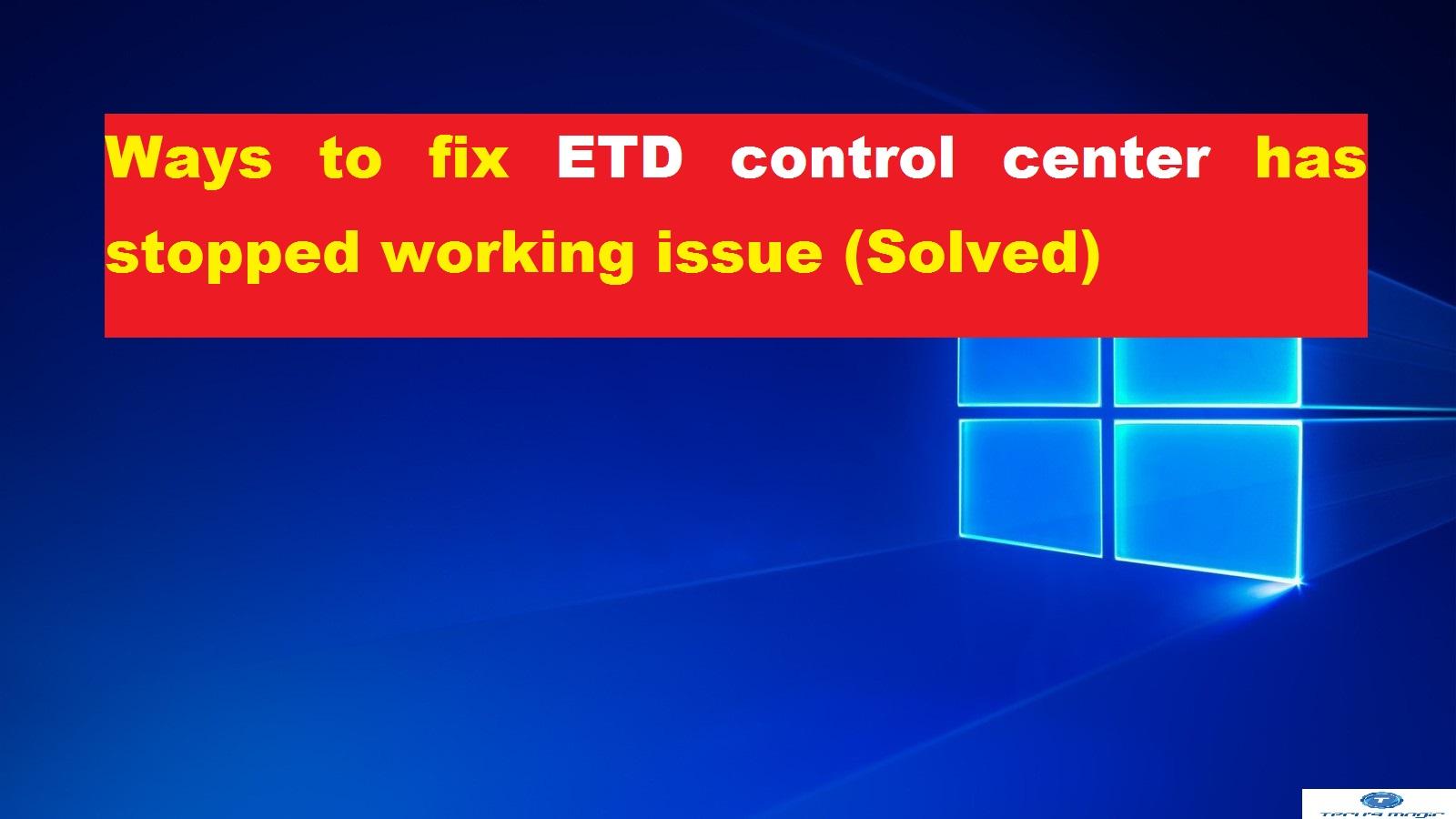 ETD control center not working
