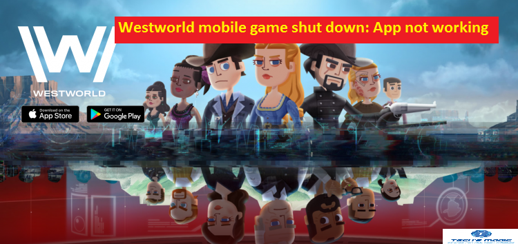 Westworld mobile game shut down