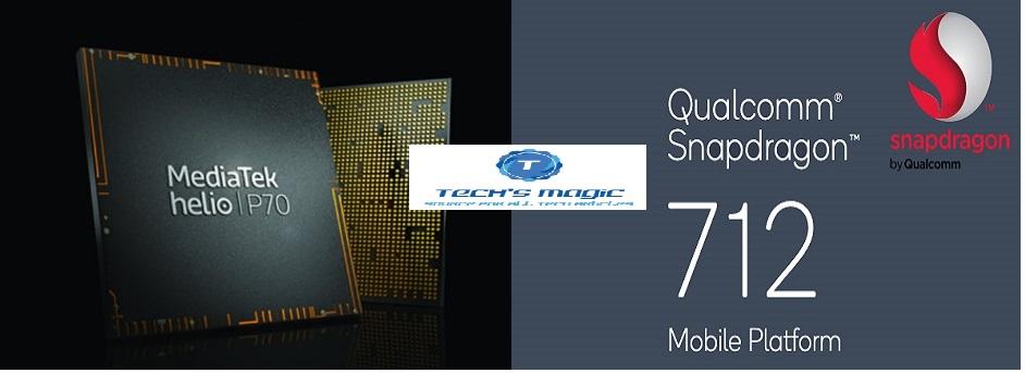 Qualcomm Snapdragon 712 Vs MediaTek Helio P70