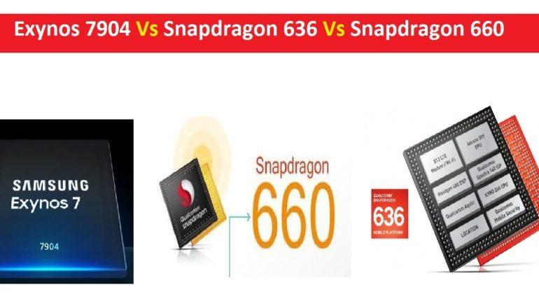 Exynos 7904 Vs snapdragon 636 Vs 660