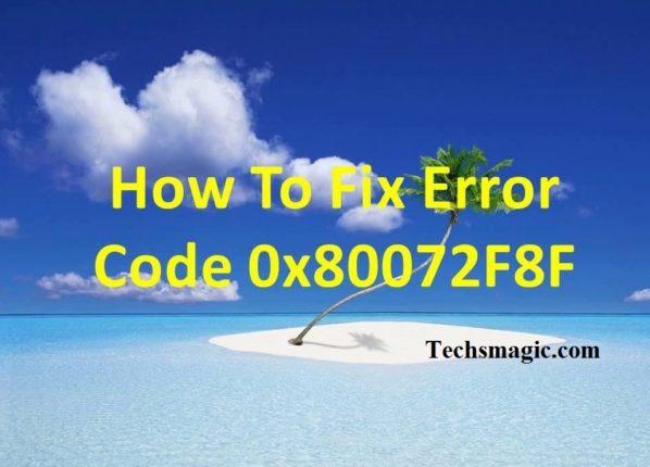 error code 0x80072f8f Windows 10