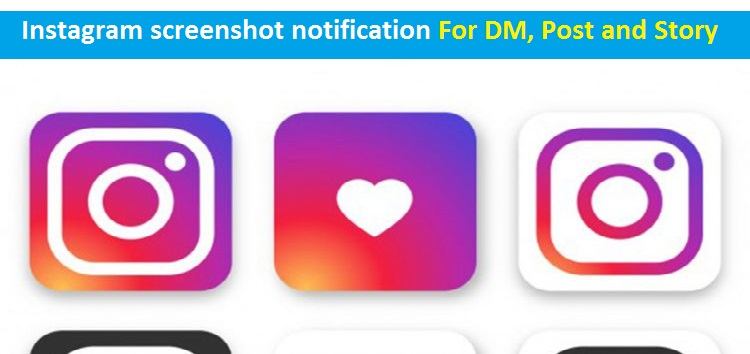 Instagram screenshot notification for DM, Post and Story