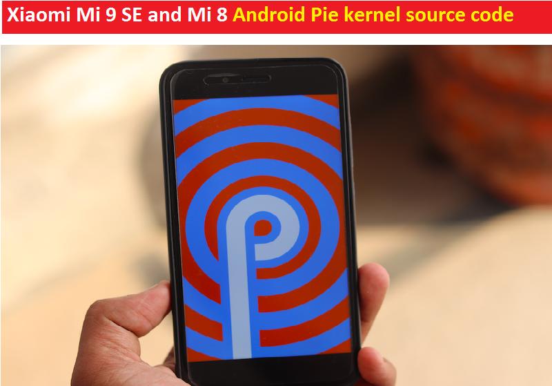 Xiaomi Mi 9 SE Android Pie kernel source code