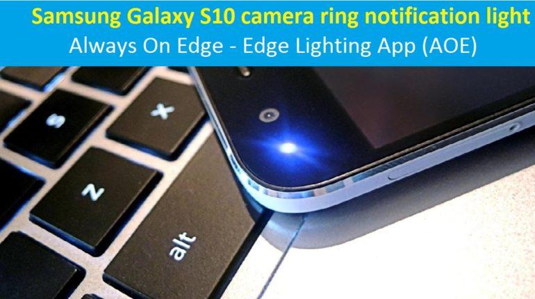 Samsung Galaxy S10 camera ring notification light
