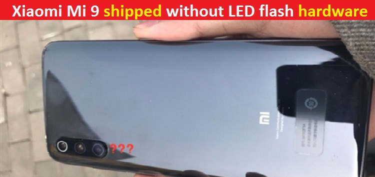 Xiaomi Mi 9 shipped without LED flash hardware