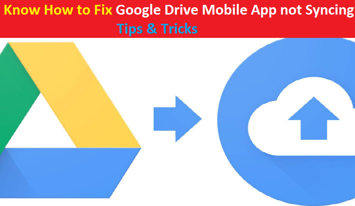 Google Drive mobile app not syncing