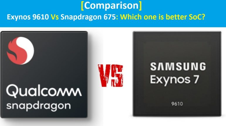Exynos 9610 Vs Snapdragon 675