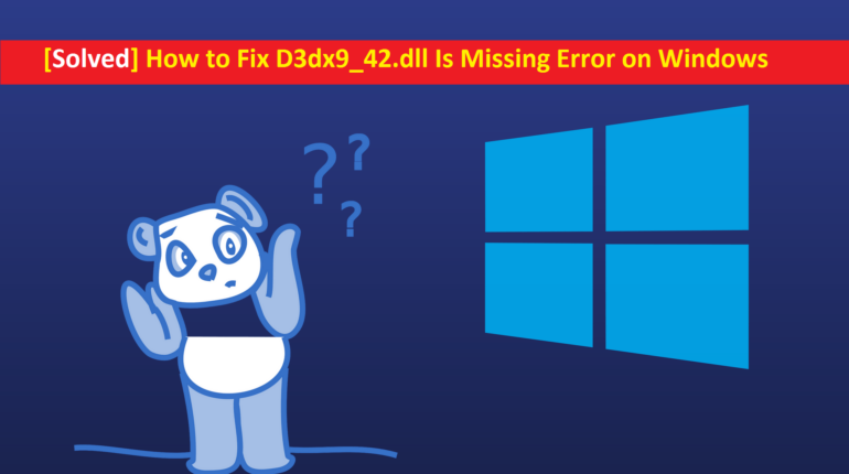 Fix D3dx9_42.dll Is Missing Error on Windows