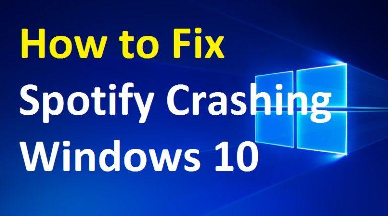 Spotify crashing Windows 10